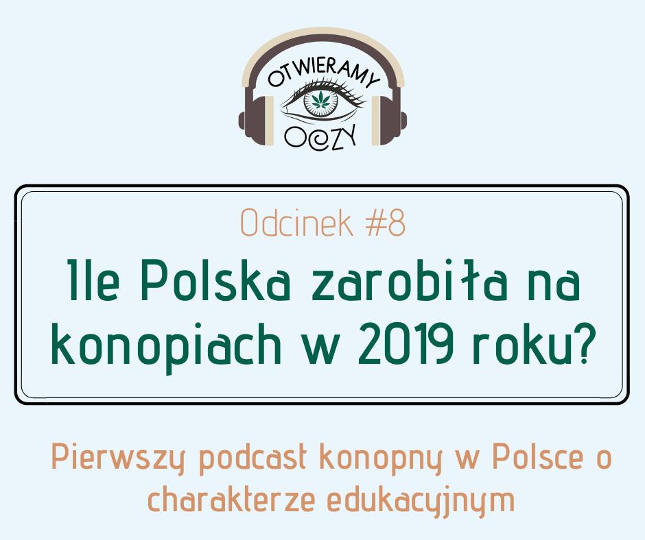 #8 Ile Polska zarobiła na konopiach w 2019 roku? – Mateusz Zbojna