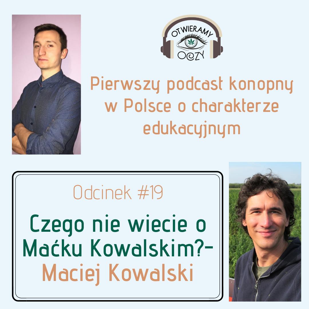#19 Czego nie wiecie o Maćku Kowalskim? – Maciej Kowalski
